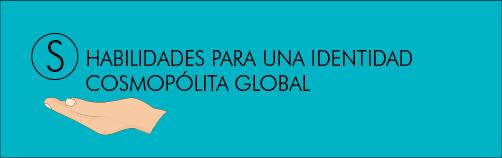 Botón Habilidades para una identidad Cosmopólita Global